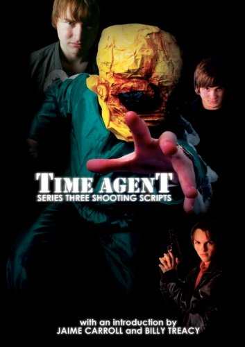 9781479230532: Time Agent: The Series Three Shooting Scripts