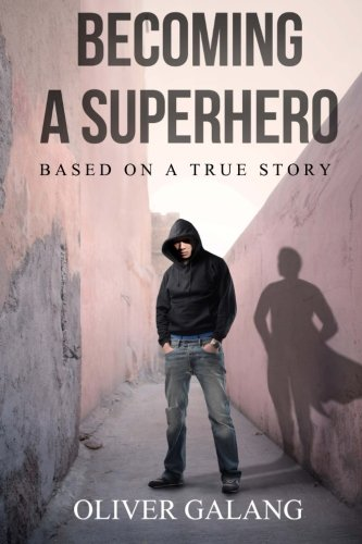 9781479231188: Becoming a Superhero: based on a true story