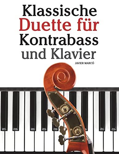 9781479232444: Klassische Duette für Kontrabass und Klavier: Kontrabass für Anfänger. Mit Musik von Beethoven, Mozart, Tchaikovsky und anderen Komponisten (German Edition)