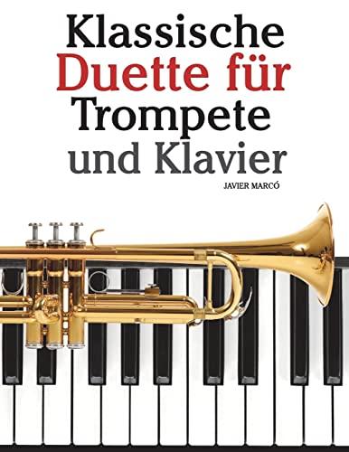 9781479232628: Klassische Duette für Trompete und Klavier: Trompete für Anfänger. Mit Musik von Bach, Strauss, Tchaikovsky und anderen Komponisten