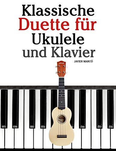 9781479232666: Klassische Duette für Ukulele und Klavier: Ukulele für Anfänger. Mit Musik von Bach, Beethoven, Mozart und anderen Komponisten (In Noten und Tabulatur)
