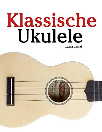 9781479232734: Klassische Ukulele: Ukulele für Anfänger. Mit Musik von Bach, Beethoven, Mozart und anderen Komponisten