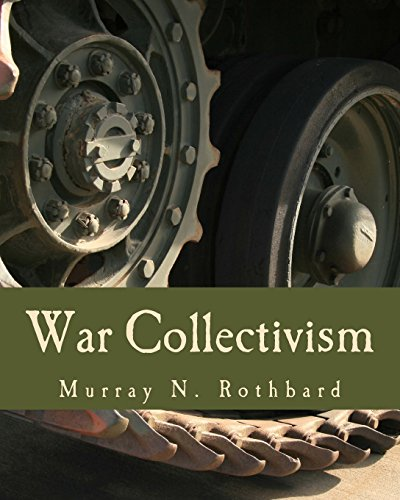 9781479234790: War Collectivism (Large Print Edition): Power, Business, and the Intellectual Class in World War I
