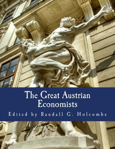9781479235773: The Great Austrian Economists (Large Print Edition)