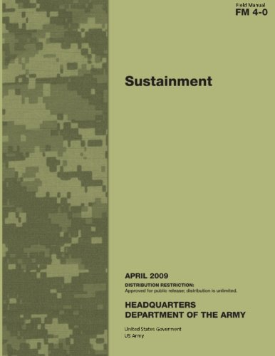 9781479237661: Field Manual FM 4-0 Sustainment April 2009