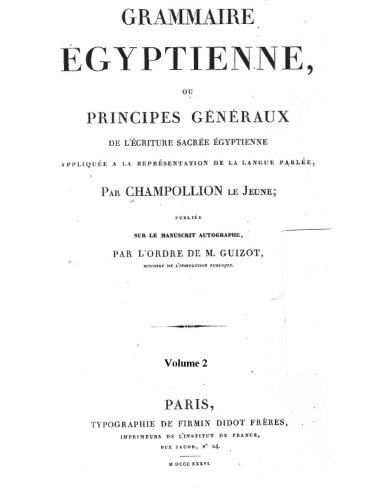 Grammaire Egyptienne: The foundation of Egyptology (French: Champollion, Jean Francois