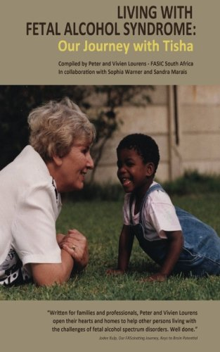 9781479238484: Living with Fetal Alcohol Syndrome: Our Journey With Tisha