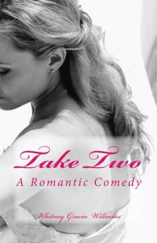 9781479238934: Take Two: A Romantic Comedy (Volume 1)