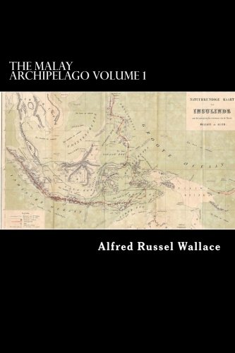 9781479239429: The Malay Archipelago Volume 1