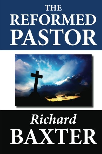 9781479239726: The Reformed Pastor