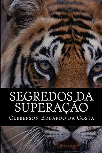 9781479240005: segredos da superacao: hoje melhor do que ontem; amanha melhor do que hoje (Portuguese Edition)