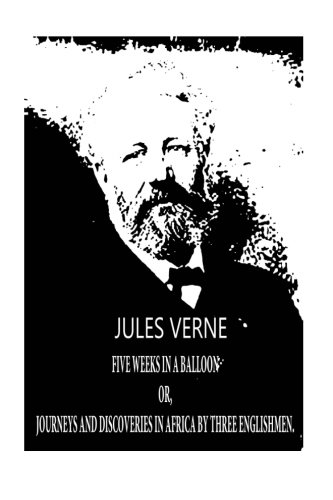 FIVE WEEKS IN A BALLOON Or, Journeys: Verne, Jules