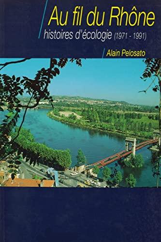 9781479241637: Au fil du Rhône, histoires d'écologie