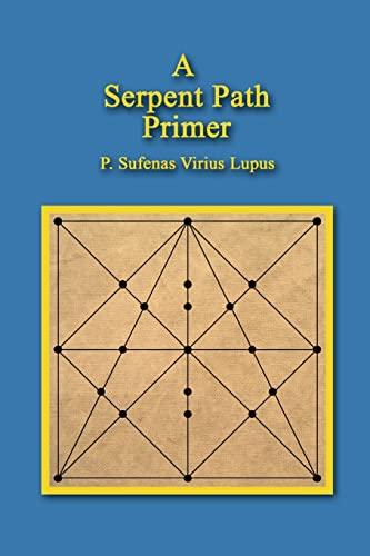 A Serpent Path Primer: Lupus, P. Sufenas Virius