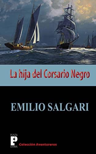 9781479241804: La hija del Corsario Negro