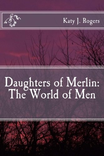 9781479242672: Daughters of Merlin: The World of Men