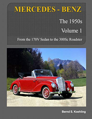 9781479242771: MERCEDES-BENZ, The 1950s, Volume 1: W136, W187, W186, W188, W189