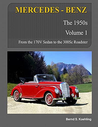 9781479242771: MERCEDES-BENZ, The 1950s, Volume 1: W136, W187, W186, W188, W189