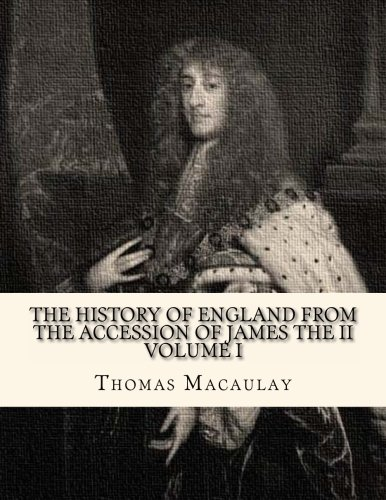 9781479243112: The History of England from the Accession of James the II: Volume 1