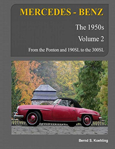 9781479243402: MERCEDES-BENZ, The 1950s, Volume 2: W120, W121, W180, W128, W198