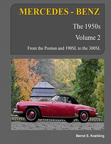 9781479243402: MERCEDES-BENZ, The 1950s, Volume 2: W120, W121, W180, W128, W198