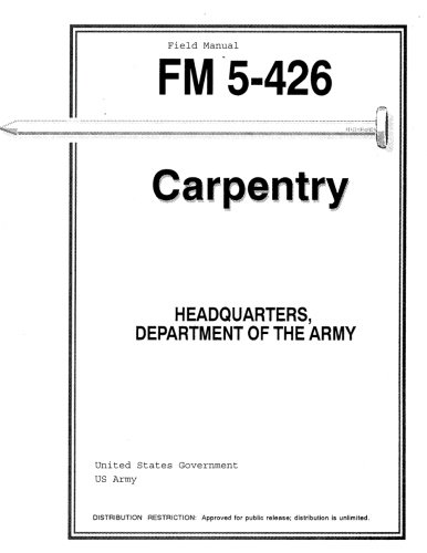 Field Manual FM 5-426 Carpentry: United States Government US Army
