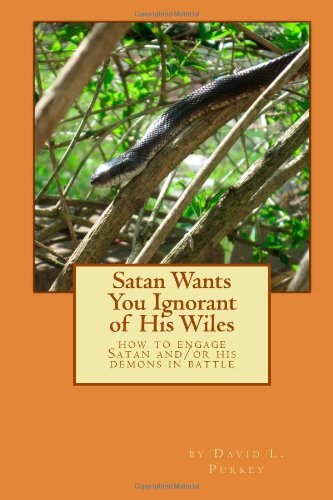 9781479244089: Satan Wants You Ignorant of His Wiles: how to engage Satan and/or his demons in battle