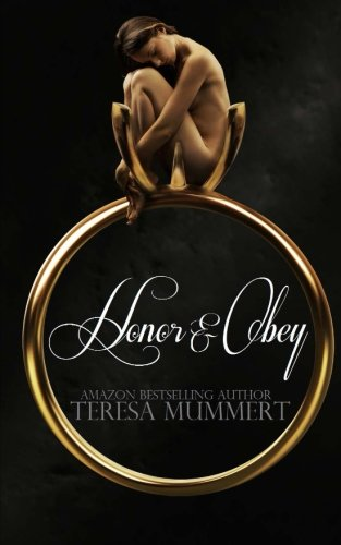 Honor and Obey: Honor Series: 3: Teresa Mummert