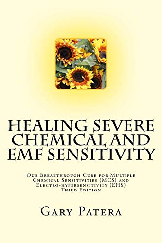 9781479244744: Healing Severe Chemical and EMF Sensitivity: Our Breakthrough Cure for Multiple Chemical Sensitivities (MCS) and Electro-hypersensitivity (EHS)