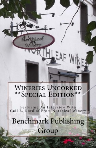 Wineries Uncorked **Special Edition** : Featuring an: Benchmark Group; Stephen