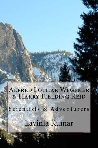 9781479244843: Alfred Lothar Wegener & Harry Fielding Reid: Scientists & Adventurers