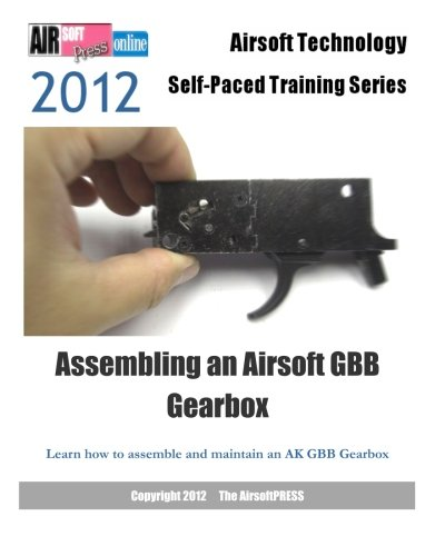 2012 Airsoft Technology Self-Paced Training Series Assembling an Airsoft GBB Gearbox: Learn how to ...