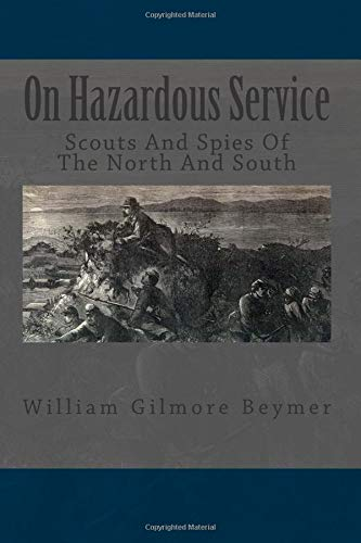 9781479246915: On Hazardous Service: Scouts And Spies Of The North And South