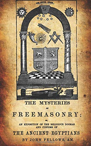 9781479246946: The Mysteries Of Freemasonry: Or, An Exposition Of The Religious Dogmas And Customs Of The Ancient Egyptians