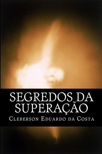 9781479247851: segredos da superacao (Volume 1) (Portuguese Edition)