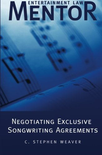 9781479248155: Entertainment Law Mentor - Negotiating Exclusive Songwriting Agreements