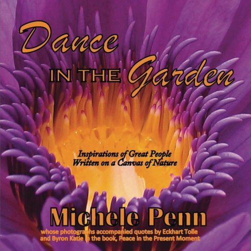 9781479248667: Dance in the Garden: Award winning Photographer from Eckhart Tolle and Byron Katie's book, Peace in the Present Moment