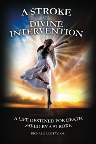 9781479249961: A Stroke of Divine Intervention: A Life Destined for Death - Saved by a Stroke