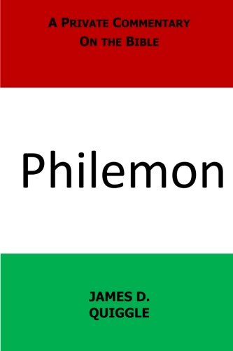 A Private Commentary on the Bible: Philemon: James D. Quiggle