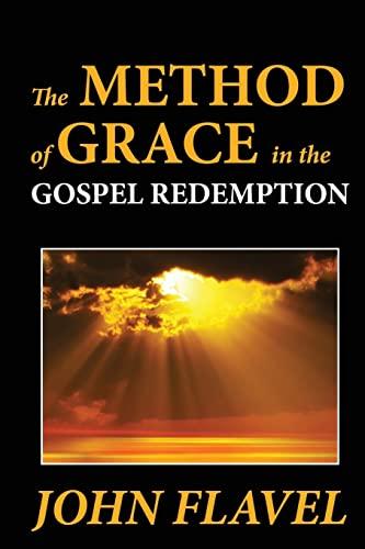 The Method of Grace in the Gospel: Flavel, John