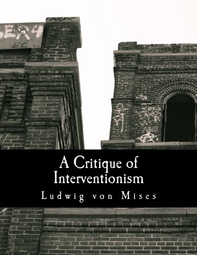 9781479252176: A Critique of Interventionism (Large Print Edition)