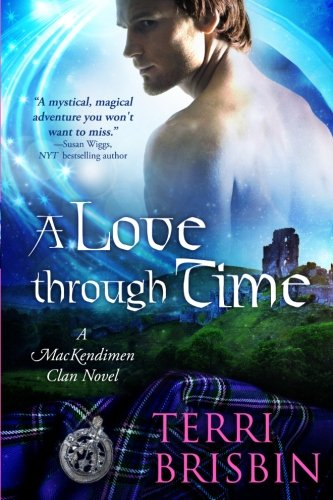 9781479252367: A Love Through Time (MacKendimen Trilogy)