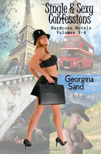 9781479255542: Single & Sexy Confessions: Hardcore Hotels Volumes 1-4