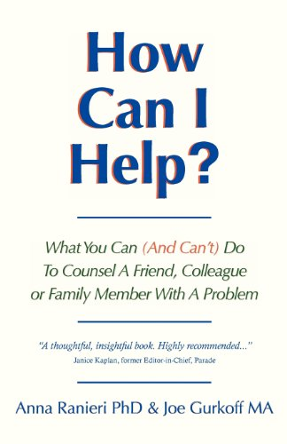 9781479255849: How Can I Help?: What You Can (and Can't) Do to Counsel a Friend, Colleague or Family Member With a Problem