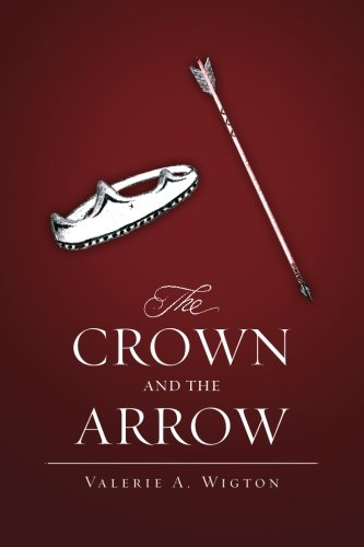 9781479256327: The Crown and the Arrow