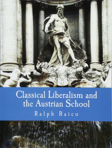 9781479258512: Classical Liberalism and the Austrian School