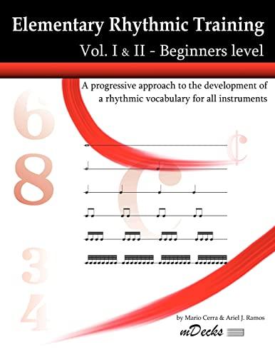 9781479258987: Elementary Rhythmic Training. Vol. I & II: A progressive approach to the development of a rhythmic vocabulary for all instruments Beginners level - Vol. I & II (Mdecks)