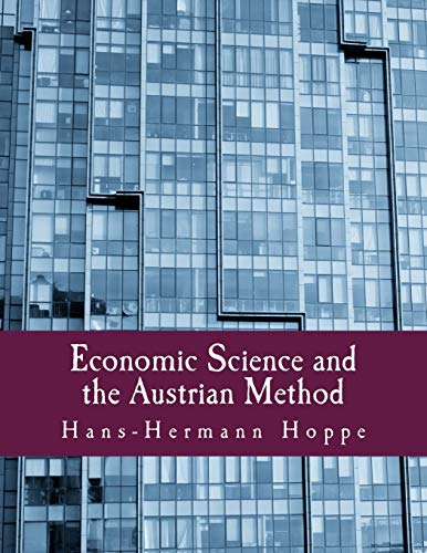 9781479259304: Economic Science and the Austrian Method