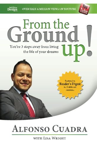 9781479262564: From the Ground Up: Success By Design: Three Easy Steps to Creating the Life of Your Dreams