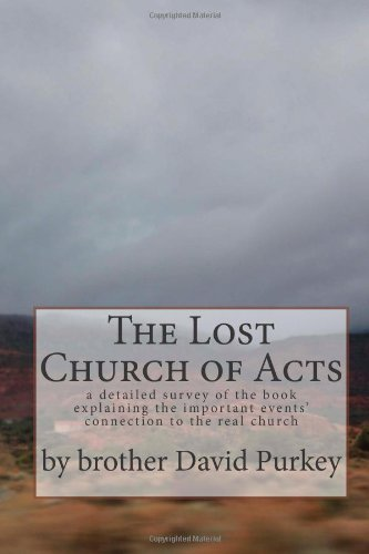 9781479263615: The Lost Church of Acts: a detailed survey of the book explaining the important events' connection to the real church